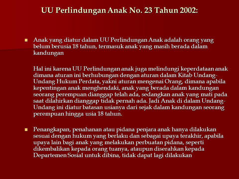  Isi UU Peradilan Anak No. 3 Tahun 1997: oBatas usia Anak yang diatur dalam peradilan anak adalah 8 hingga 18 tahun Pelaku tindak pidana anak di bawa