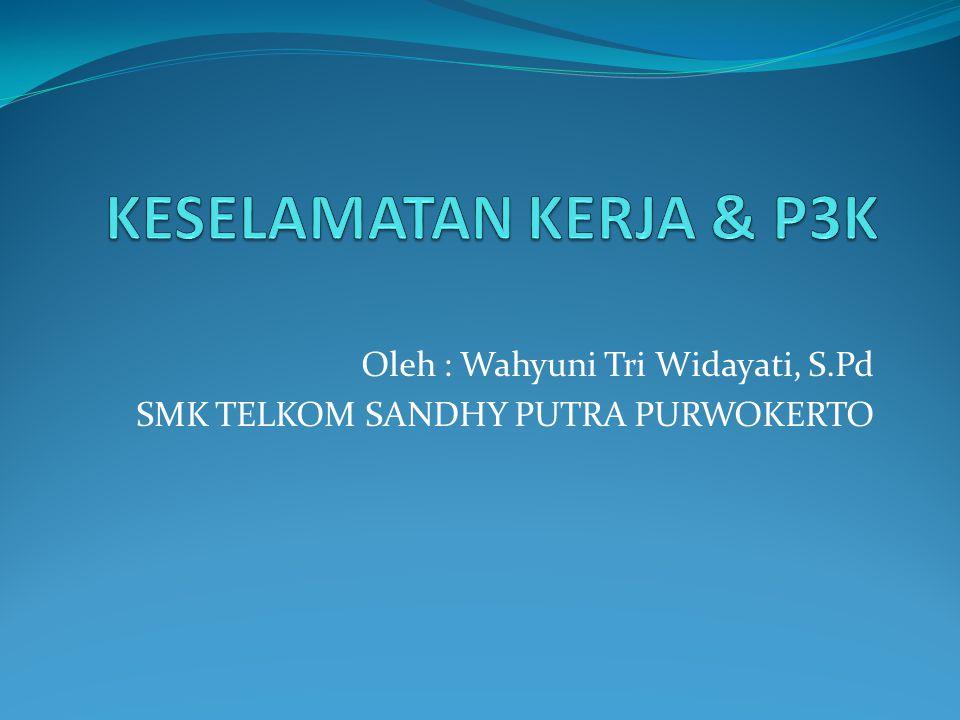 Oleh : Wahyuni Tri Widayati, S.Pd SMK TELKOM SANDHY PUTRA PURWOKERTO