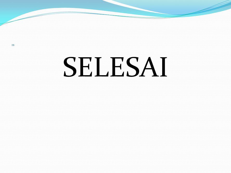 38 SELESAI