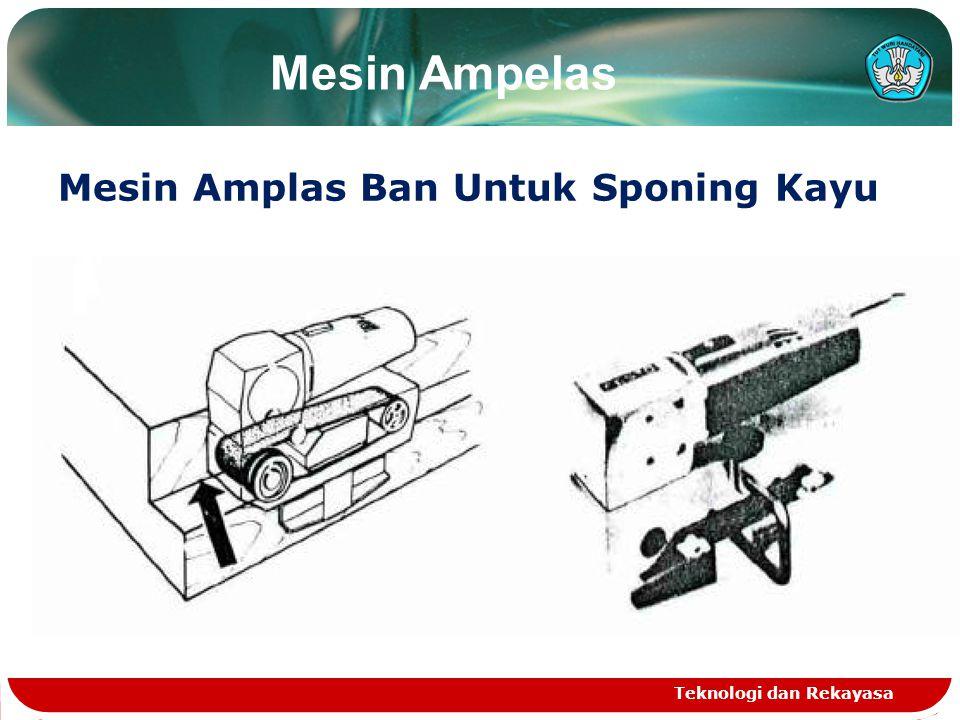 Mesin Ampelas Mesin Amplas Ban Untuk Sponing Kayu Teknologi dan Rekayasa