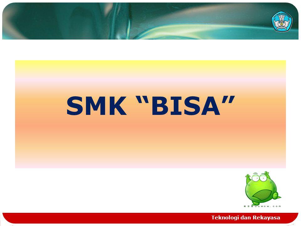 """SMK """"BISA"""" Teknologi dan Rekayasa"""