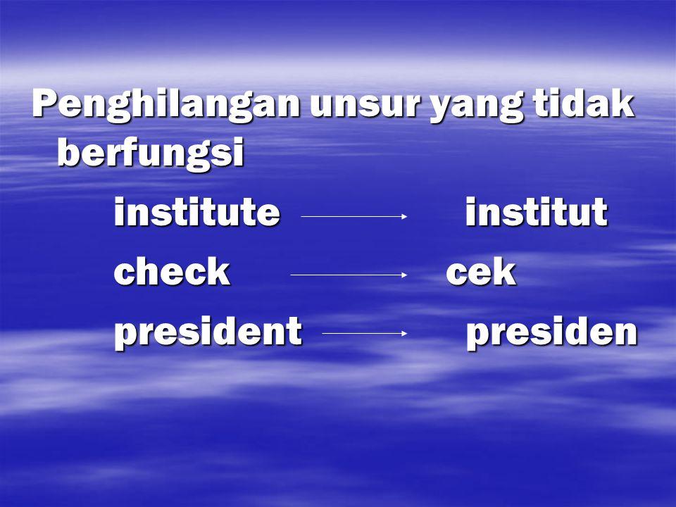 Penghilangan unsur yang tidak berfungsi institute institut institute institut check cek check cek president presiden president presiden