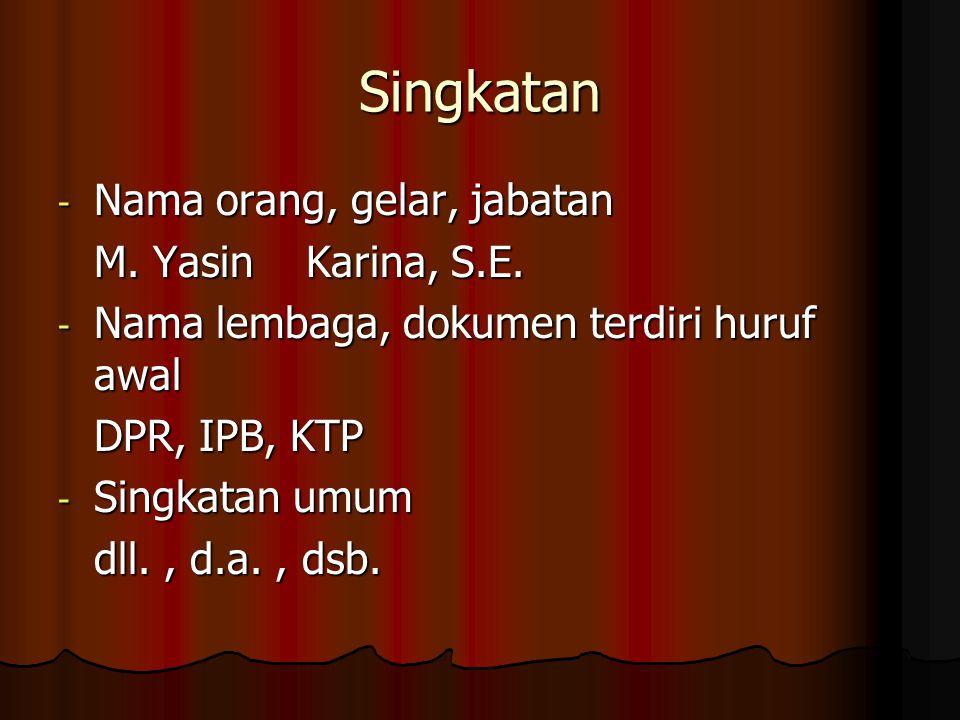 Singkatan - Nama orang, gelar, jabatan M.Yasin Karina, S.E.