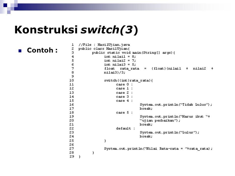 Konstruksi switch(3) Contoh :
