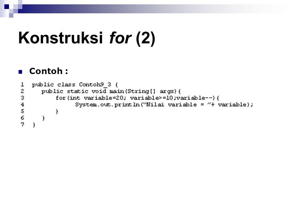 Konstruksi for (2) Contoh :