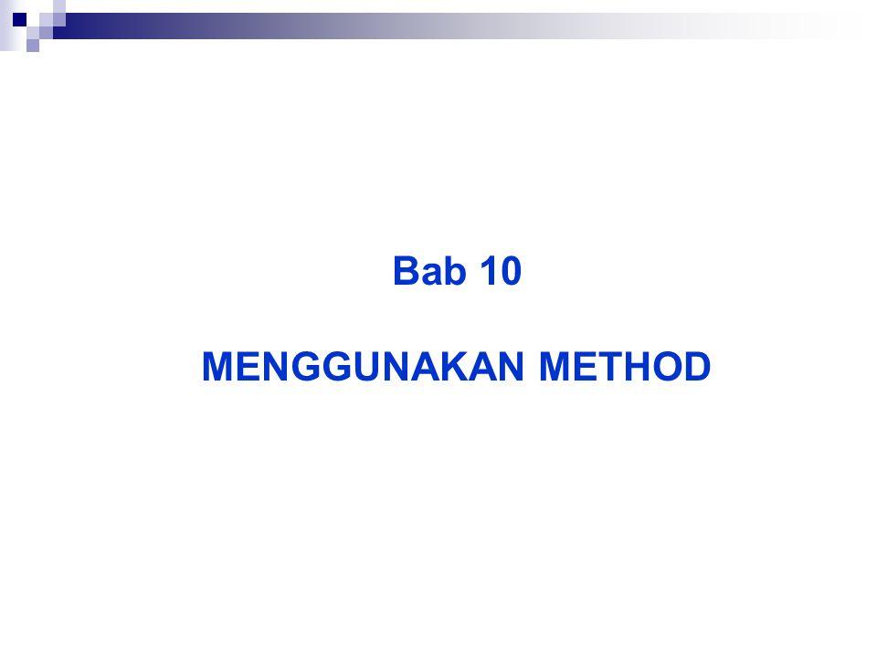 Bab 10 MENGGUNAKAN METHOD