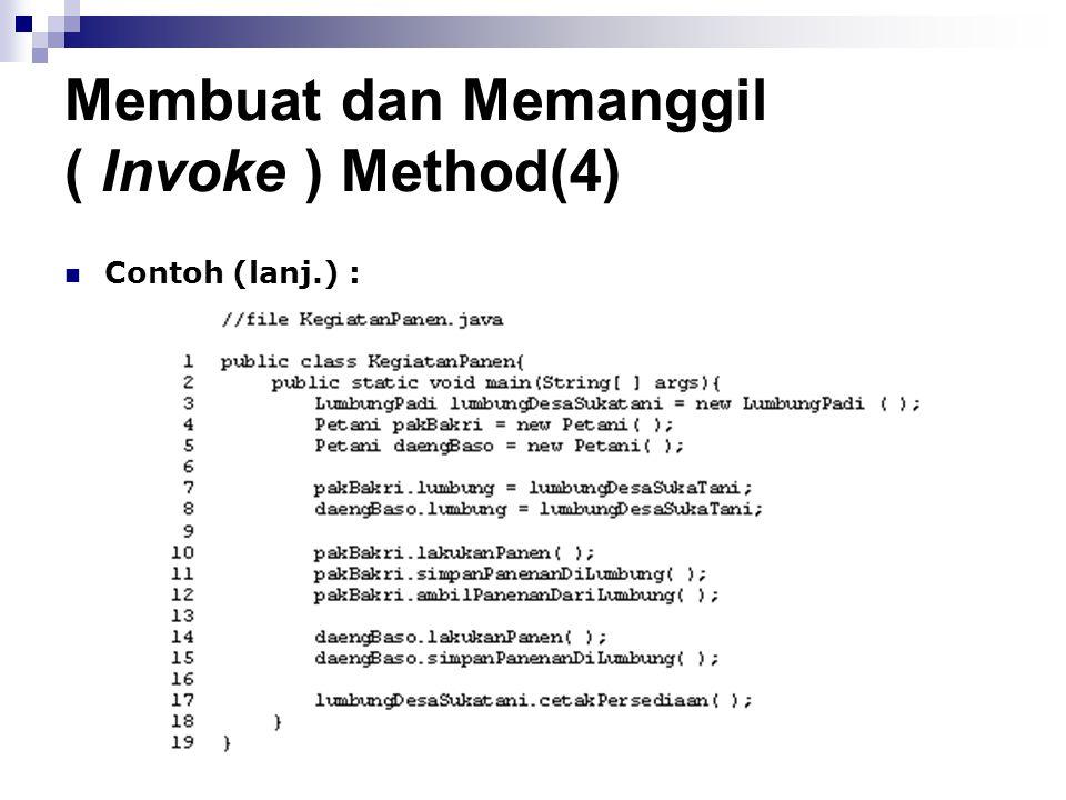 Membuat dan Memanggil ( Invoke ) Method(4) Contoh (lanj.) :
