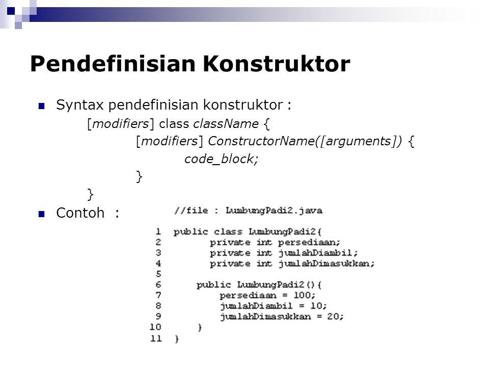 Pendefinisian Konstruktor Syntax pendefinisian konstruktor : [modifiers] class className { [modifiers] ConstructorName([arguments]) { code_block; } Co