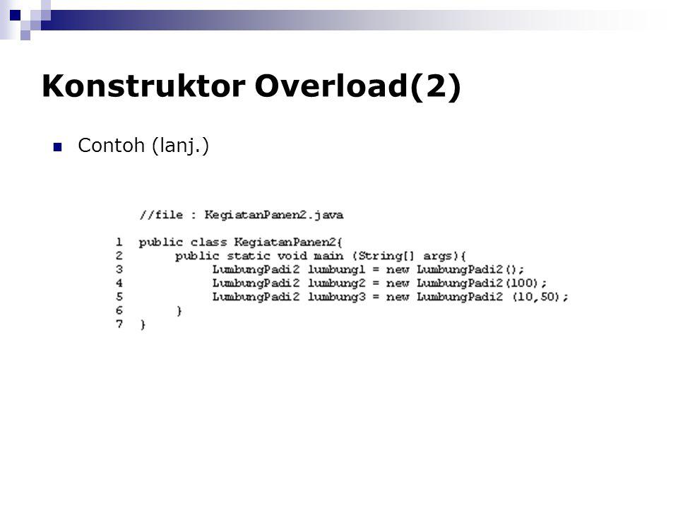 Konstruktor Overload(2) Contoh (lanj.)