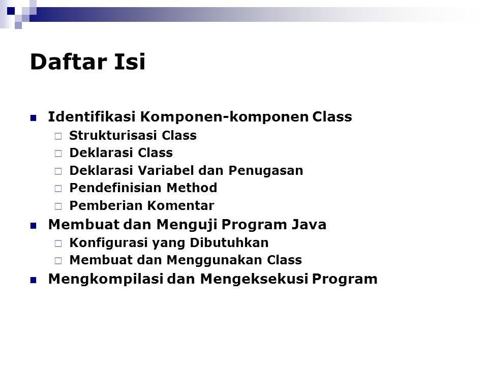 Daftar Isi Identifikasi Komponen-komponen Class  Strukturisasi Class  Deklarasi Class  Deklarasi Variabel dan Penugasan  Pendefinisian Method  Pe