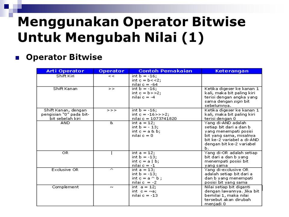 Menggunakan Operator Bitwise Untuk Mengubah Nilai (1) Operator Bitwise