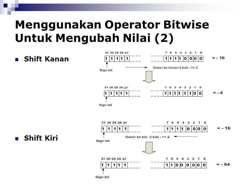 Menggunakan Operator Bitwise Untuk Mengubah Nilai (2) Shift Kanan Shift Kiri