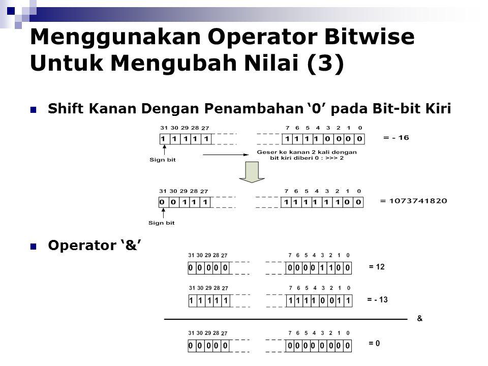 Menggunakan Operator Bitwise Untuk Mengubah Nilai (3) Shift Kanan Dengan Penambahan '0' pada Bit-bit Kiri Operator '&'