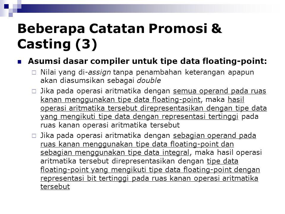 Beberapa Catatan Promosi & Casting (3) Asumsi dasar compiler untuk tipe data floating-point:  Nilai yang di-assign tanpa penambahan keterangan apapun