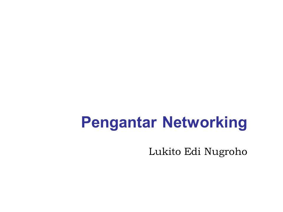 Pengantar Networking Lukito Edi Nugroho