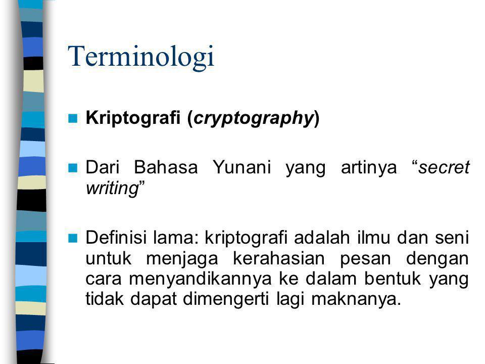 """Kriptografi (cryptography) Dari Bahasa Yunani yang artinya """"secret writing"""" Definisi lama: kriptografi adalah ilmu dan seni untuk menjaga kerahasian p"""