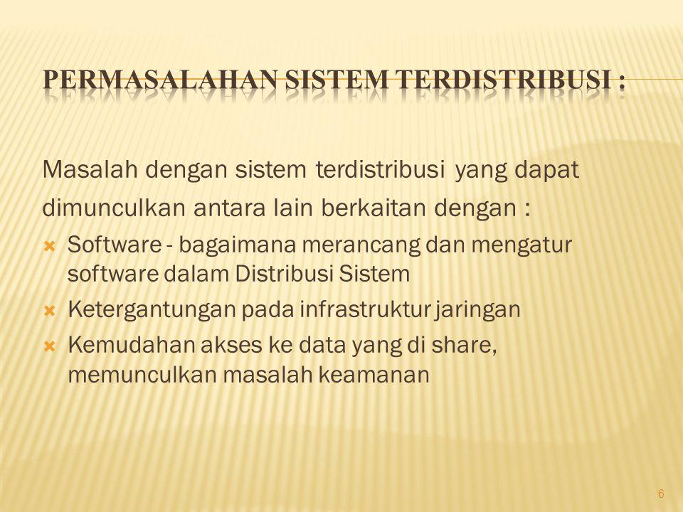 Tantangan yang ada dalam Sistem Terdistribusi yaitu : 1.