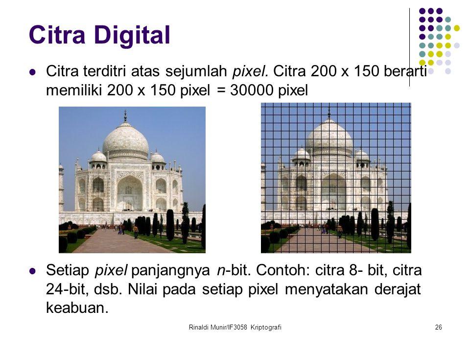 Rinaldi Munir/IF3058 Kriptografi27 100100111001010010001010 Pada citra 24-bit (real image), 1 pixel = 24 bit, terdiri dari komponen RGB (Red-Green-Blue) RGB