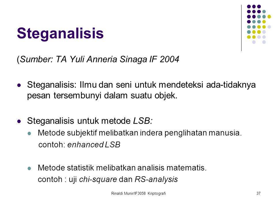 Rinaldi Munir/IF3058 Kriptografi37 Steganalisis (Sumber: TA Yuli Anneria Sinaga IF 2004 Steganalisis: Ilmu dan seni untuk mendeteksi ada-tidaknya pesa