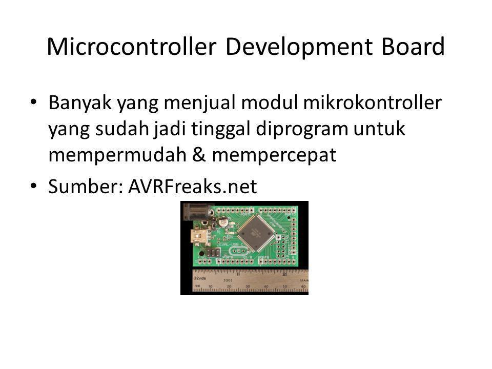Microcontroller Development Board Banyak yang menjual modul mikrokontroller yang sudah jadi tinggal diprogram untuk mempermudah & mempercepat Sumber: