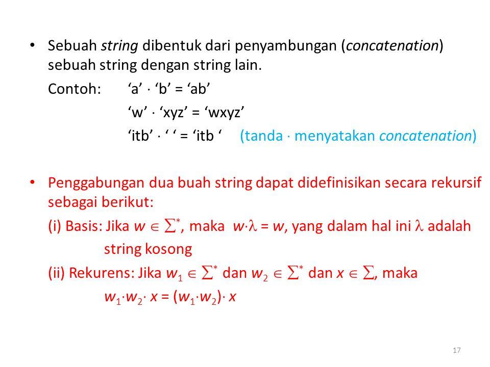 Sebuah string dibentuk dari penyambungan (concatenation) sebuah string dengan string lain.
