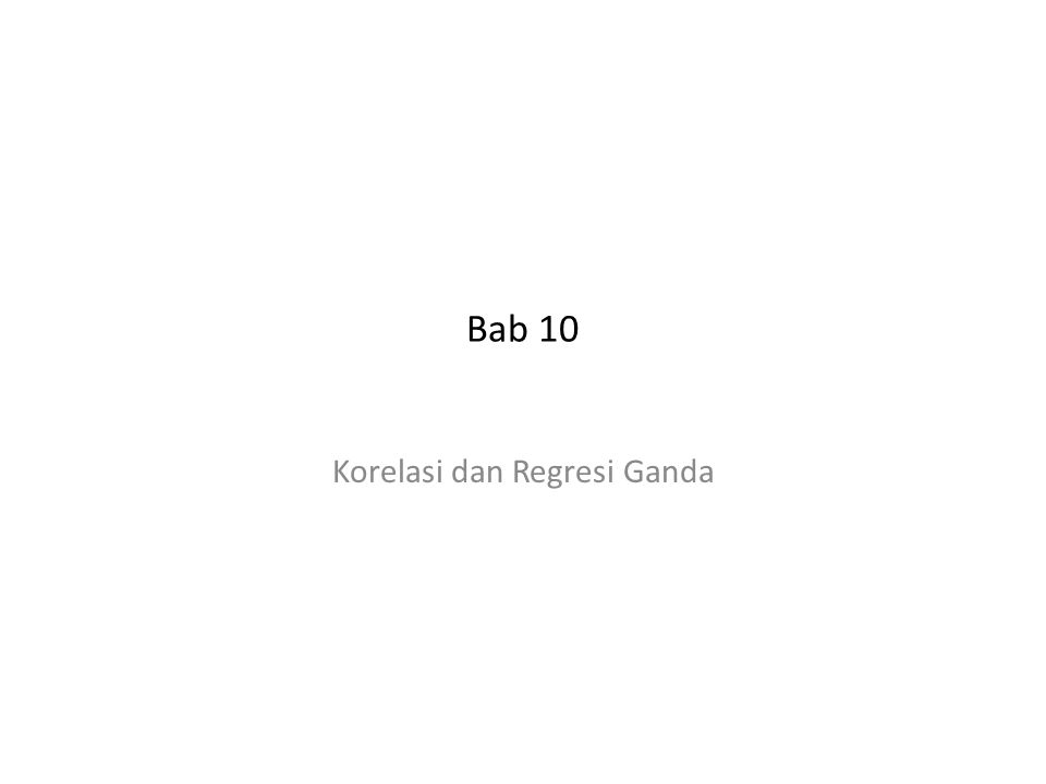 Bab 10 Korelasi dan Regresi Ganda