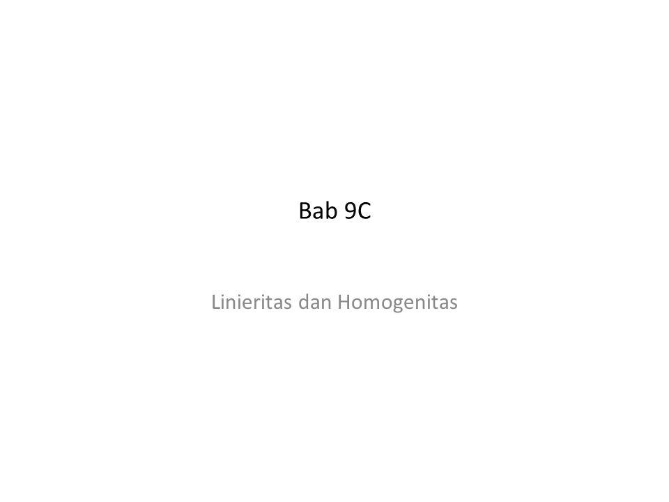 Bab 9C Linieritas dan Homogenitas