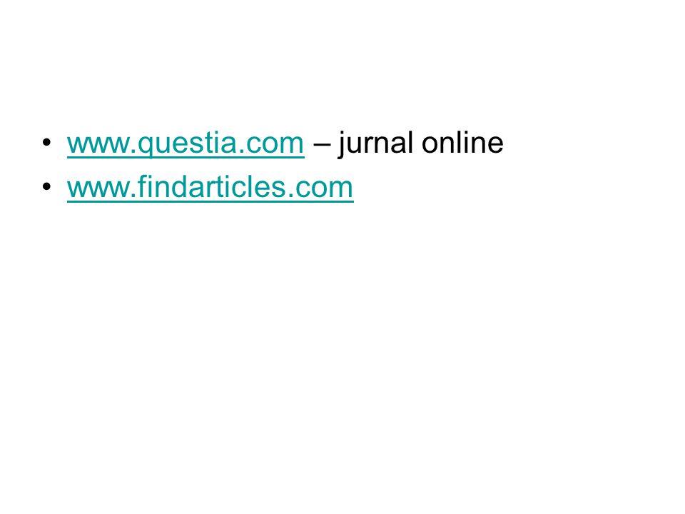 www.questia.com – jurnal onlinewww.questia.com www.findarticles.com