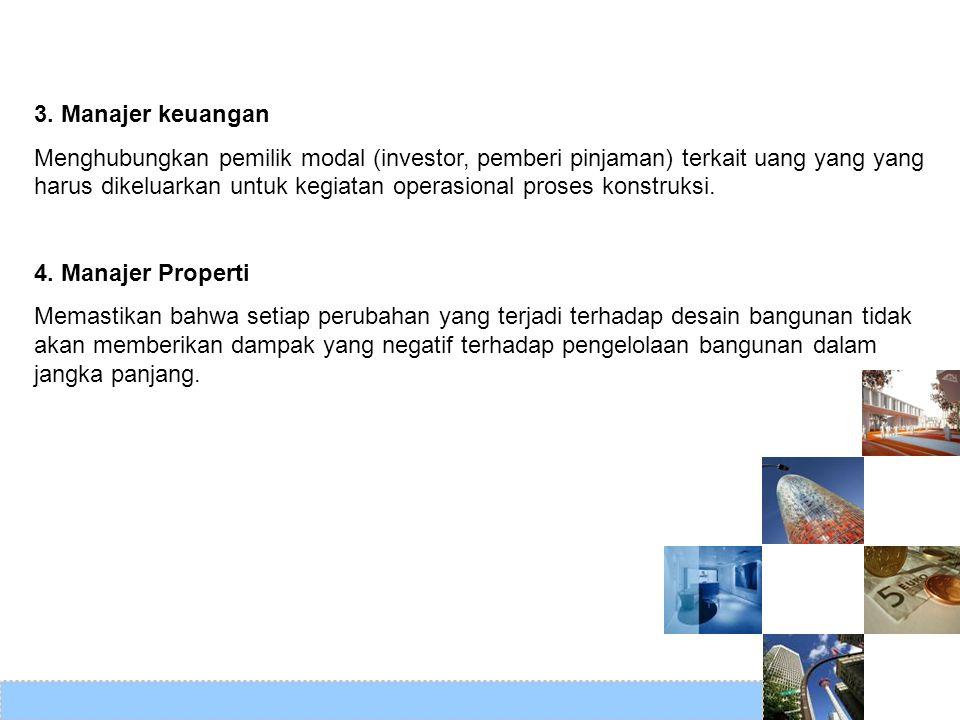 3. Manajer keuangan Menghubungkan pemilik modal (investor, pemberi pinjaman) terkait uang yang yang harus dikeluarkan untuk kegiatan operasional prose