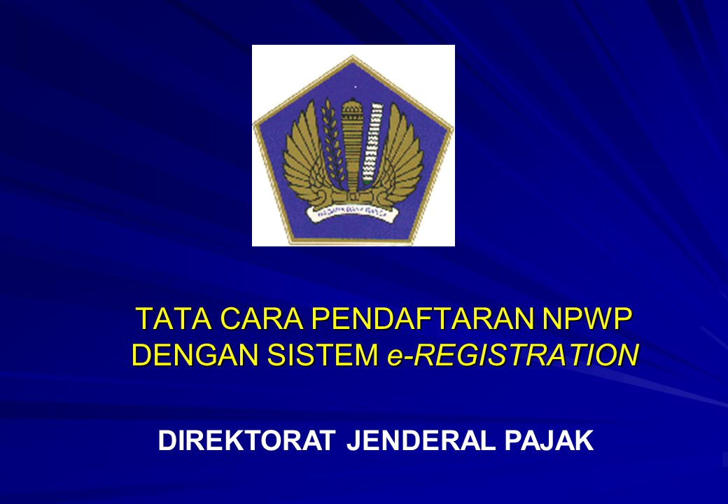 TATA CARA PENDAFTARAN NPWP MELALUI INTERNET 1.