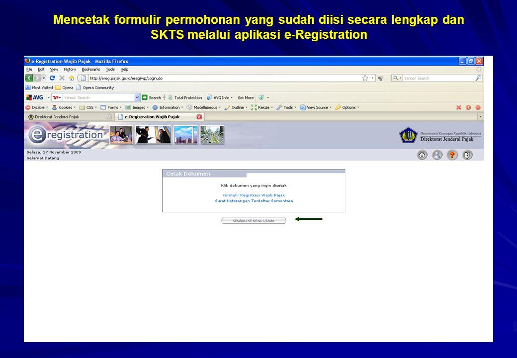 Mencetak formulir permohonan yang sudah diisi secara lengkap dan SKTS melalui aplikasi e-Registration