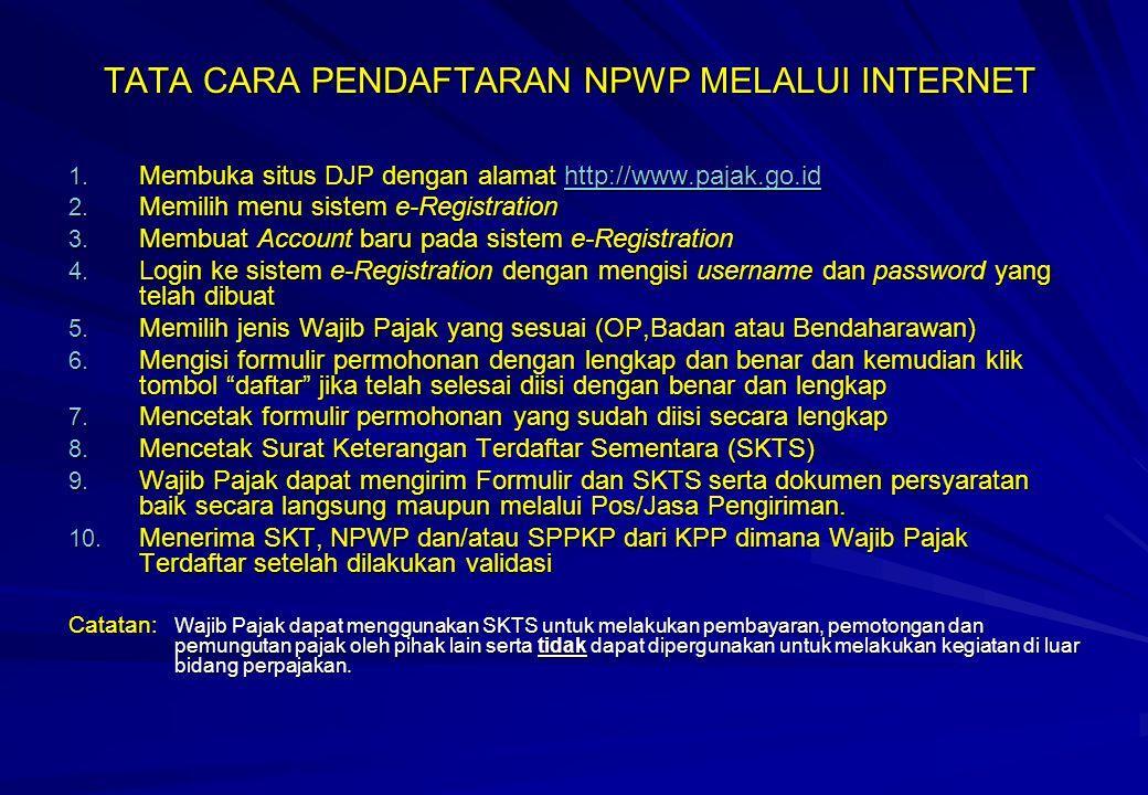 TATA CARA PENDAFTARAN NPWP MELALUI INTERNET 1. Membuka situs DJP dengan alamat http://www.pajak.go.id http://www.pajak.go.id 2. Memilih menu sistem e-