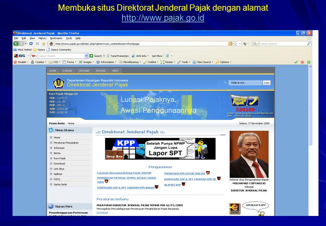 Membuka situs Direktorat Jenderal Pajak dengan alamat http://www.pajak.go.id http://www.pajak.go.id