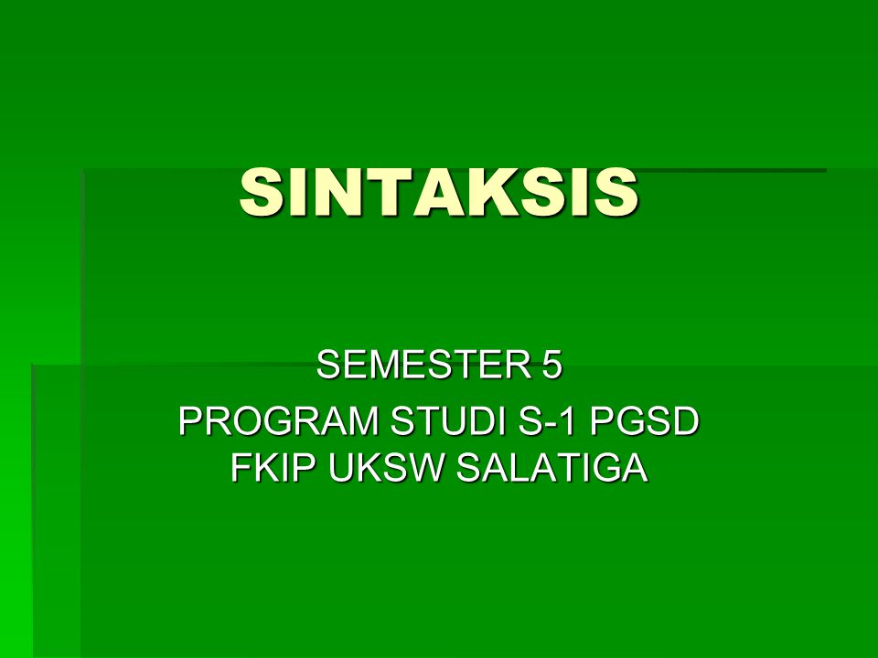 SINTAKSIS SEMESTER 5 PROGRAM STUDI S-1 PGSD FKIP UKSW SALATIGA