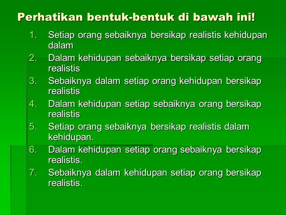 Dalam bahasa Indonesia terdiri dari 6 tipe: 1.S-P :Dia marah.