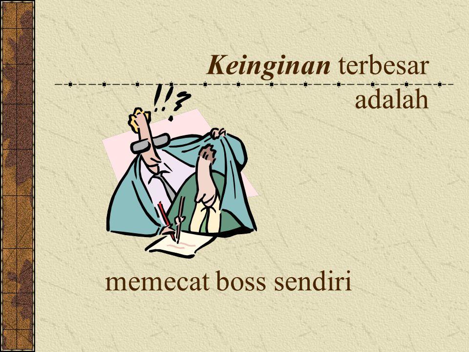 Keinginan terbesar adalah memecat boss sendiri