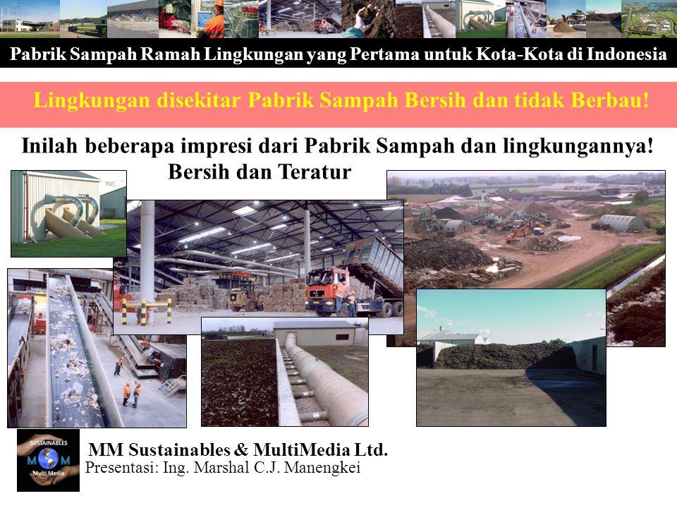 Pabrik Sampah Ramah Lingkungan yang Pertama untuk Kota-Kota di Indonesia Inilah beberapa impresi dari Pabrik Sampah dan lingkungannya! Lingkungan dise