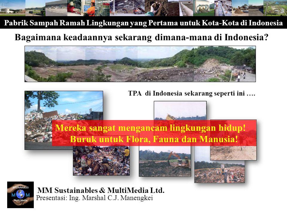 Pabrik Sampah Ramah Lingkungan yang Pertama untuk Kota-Kota di Indonesia Dari Pembangunan menuju ke Pembangunan Berkelanjutan, sesuai dengan filsafat Life Cycle Analysis.