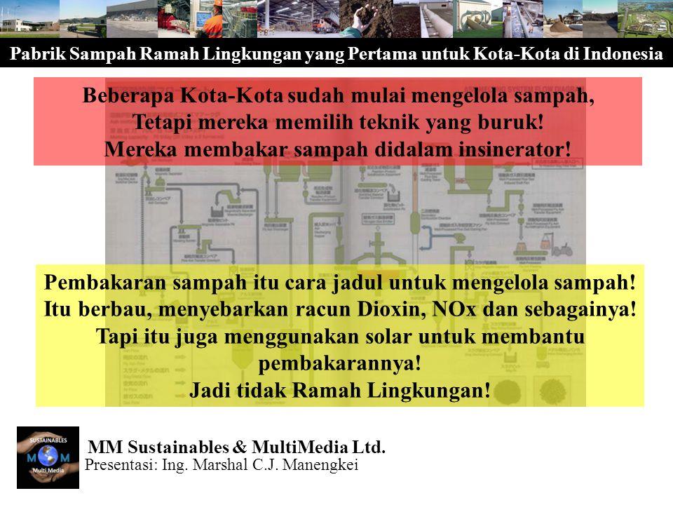 Pabrik Sampah Ramah Lingkungan yang Pertama untuk Kota-Kota di Indonesia Semua proses-proses dijalankan didalam Pabrik Sampah.