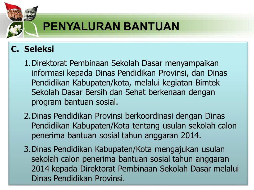 C. Seleksi 1.Direktorat Pembinaan Sekolah Dasar menyampaikan informasi kepada Dinas Pendidikan Provinsi, dan Dinas Pendidikan Kabupaten/kota, melalui