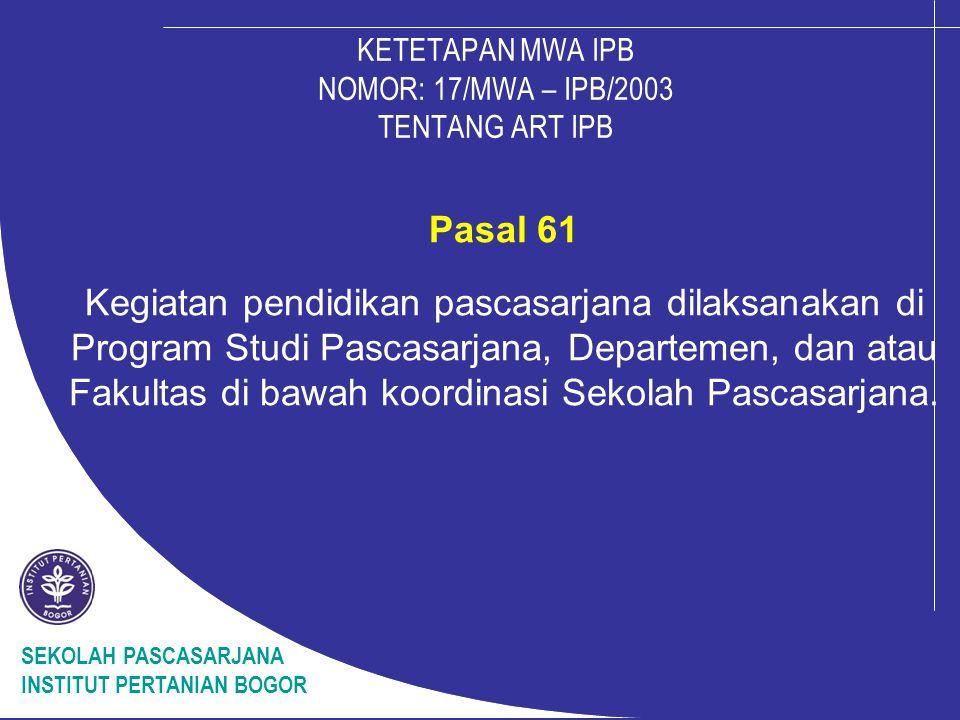 Pola Pengelolaan Program Pascasarjana Departemen Program Studi Sarjana (Mayor S1) Program Studi Pascasarjana (Mayor S2 dan S3) Fakultas Sekolah Pascasarjana