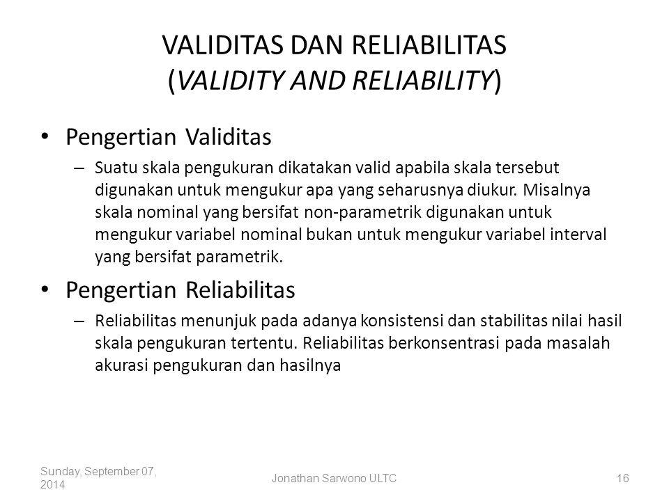 VALIDITAS DAN RELIABILITAS (VALIDITY AND RELIABILITY) Pengertian Validitas – Suatu skala pengukuran dikatakan valid apabila skala tersebut digunakan u