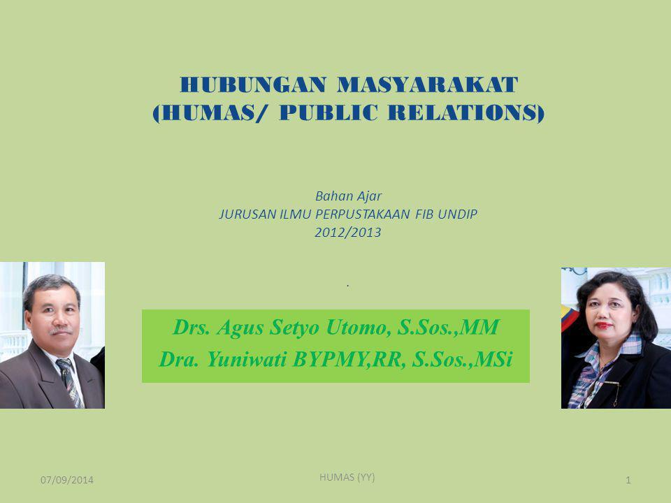 HUBUNGAN MASYARAKAT (HUMAS/ PUBLIC RELATIONS) Bahan Ajar JURUSAN ILMU PERPUSTAKAAN FIB UNDIP 2012/2013. Drs. Agus Setyo Utomo, S.Sos.,MM Dra. Yuniwati
