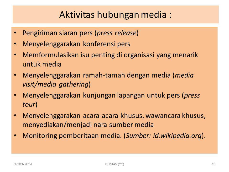 Aktivitas hubungan media : Pengiriman siaran pers (press release) Menyelenggarakan konferensi pers Memformulasikan isu penting di organisasi yang mena