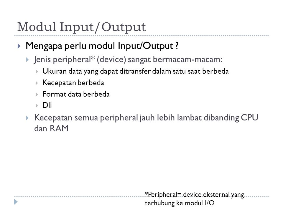 Modul Input/Output  Apa fungsi utama modul I/O .