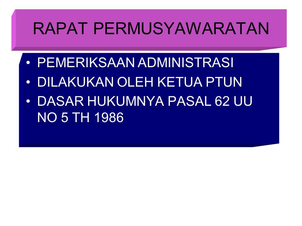 PEMERIKSAAN ADMINISTRASI DILAKUKAN OLEH KETUA PTUN DASAR HUKUMNYA PASAL 62 UU NO 5 TH 1986