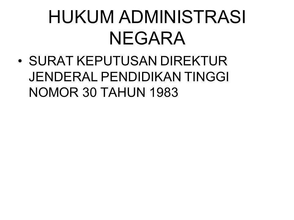 HUKUM ADMINISTRASI NEGARA SURAT KEPUTUSAN DIREKTUR JENDERAL PENDIDIKAN TINGGI NOMOR 30 TAHUN 1983