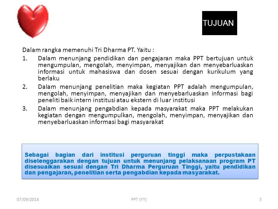 c. Sumber Daya Manusia (1) PEMUSTAKA (2) PENGELOLA 07/09/201413PPT (YY)