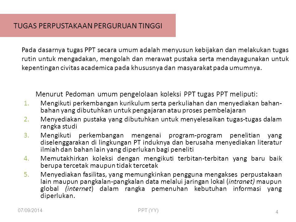 TUJUAN LAYANAN PERPUSTAKAAN PERGURUAN TINGGI MENUNJANG PELAKSANAAN TRI DHARMA PERGURUAN TINGGI YANG MELIPUTI : PENDIDIKAN PENELITIAN DAN PENGABDIAN KEPADA MASYARAKAT 07/09/2014FIB - PPT- (YY)44