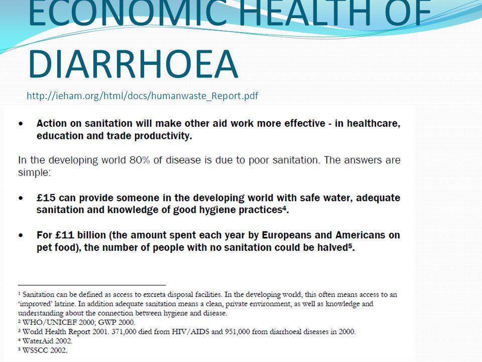 ECONOMIC HEALTH OF DIARRHOEA http://ieham.org/html/docs/humanwaste_Report.pdf